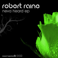 Robert Raine - Neva Heard EP