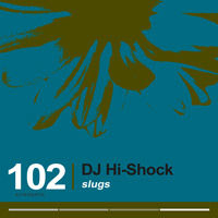 DJ Hi-Shock - Slugs