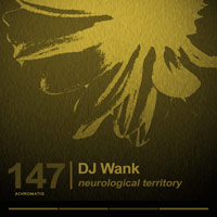 DJ Wank – Neurological Territory