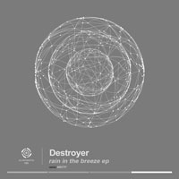 Destroyer – Rain in the Breeze EP