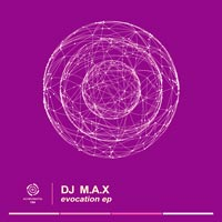 DJ M.A.X – Evocation EP