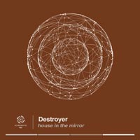 Destroyer – House in The Mirror