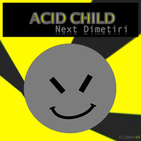 Acid Child - Next Dimetiri