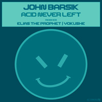 John Barsik - Acid Never Left