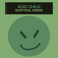 Acid Child - Sceptical Minds