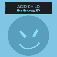 Acid Child - Exit Strategy EP