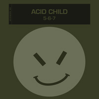 Acid Child – Five, Six, Seven