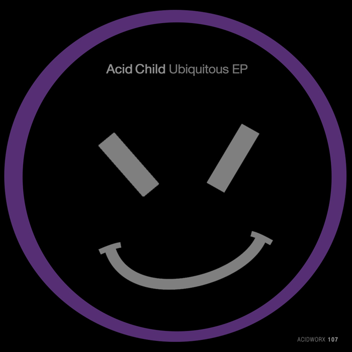 Acid Child – Ubiquitous EP