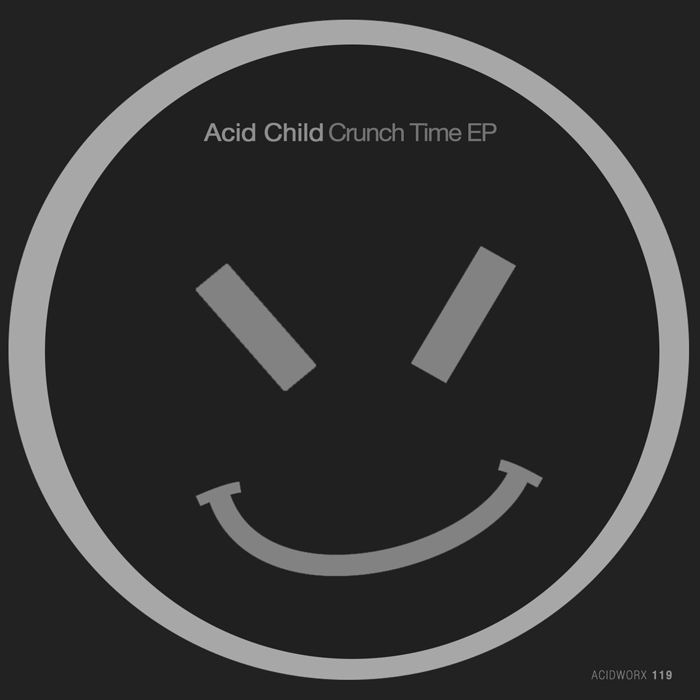 Acid Child – Crunch Time EP