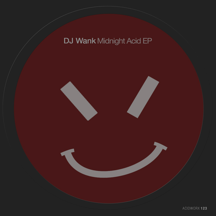 DJ Wank – Midnight Acid EP