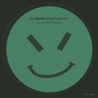 DJ Wank – Acidic Force EP