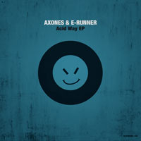 E-Runner & Axones – Acid Way EP