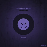 Alvinho L Noise – Theorem EP