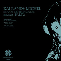 Kai Randy Michel - Sea Of Nothingness Remixes (Part 2)