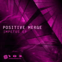 Positive Merge – Impetus EP