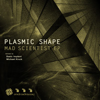 Plasmic Shape – Mad Scientist