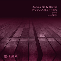 Andres Gil & Dezzet - Modulated Thing