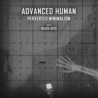 Advanced Human - Perverted Minimalism