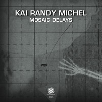 Kai Randy Michel - Mosaic Delays