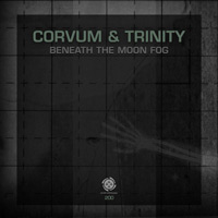 Corvum & Trinity - Beneath The Moon Fog