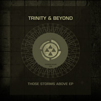 Trinity & Beyond – Those Storms Above EP