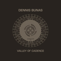 Dennis Bunas – Valley Of Cadence