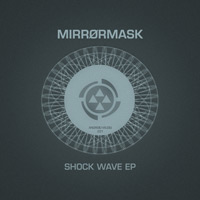 Mirrørmask - Shock Wave EP