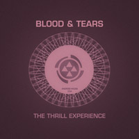 Blood & Tears - The Thrill Experience