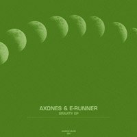 Axones & E-Runner – Gravity EP