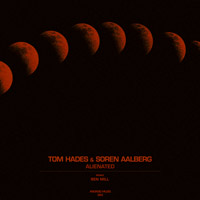 Tom Hades & Soren Aalberg - Alienated