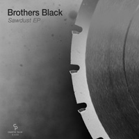 Brothers Black - Sawdust EP