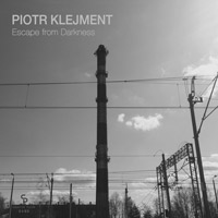Piotr Klejment - Escape from Darkness