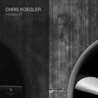 Chris Koegler – Incolate EP