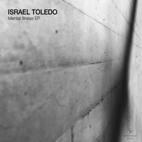 Israel Toledo – Mental Illness EP