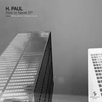 H. Paul – Now or Never EP