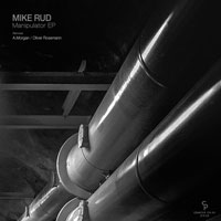 Mike Rud – Manipulator EP