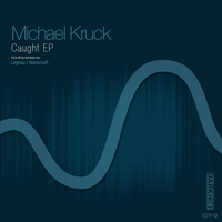 Michael Kruck - Caught EP