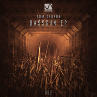 Tom Cerrox - Bassgun EP