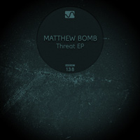 Matthew Bomb - Threat EP