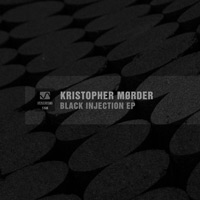 Kristopher Mørder - Black Injection EP