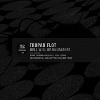 Tropar Flot – Hell Will Be Unleashed