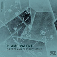 I1 Ambivalent - Silence And Destruction EP