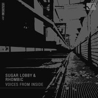 Sugar Lobby & Rhombic – Voices From Inside