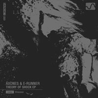 Axones & E-Runner – Theory of Shock EP