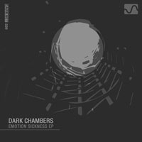 Dark Chambers – Emotion Sickness EP