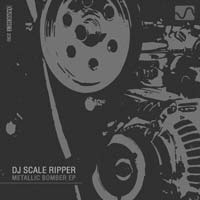 DJ Scale Ripper – Metallic Bomber EP