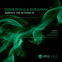 Derek Pitral & Rob Kipara - Embrace the Octopus EP