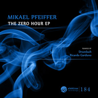 Mikael Pfeiffer - The Zero Hour EP