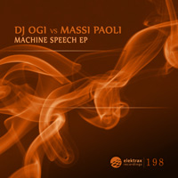 DJ Ogi vs Massi Paoli - Machine Speech EP
