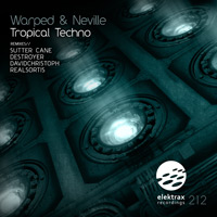 Warped & Neville - Tropical Techno